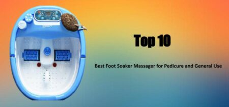Best foot soaker massager for pedicure and general use